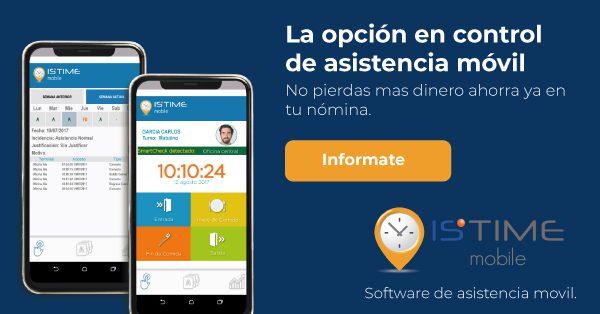 IsTime Mobile | La opción en control de asistencia móvil. | No pierdas más dinero, ahorra en el pago de tu nómina. Da clic e informate.